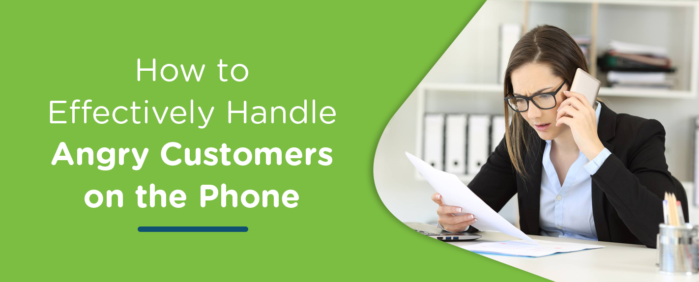 How To Effectively Handle Angry Customers On The Phone